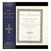 The New Testament of Our Lord and Saviour Jesus Christ. with Engravings on Wood from Designs of Fra Angelico, Pietro Perugino, Francesco Francia, Lorenzo Di Credi, Fra Bartolommeo, Titian, Raphael, Gaudenzio Ferrari, Daniel Di Volterra, and Others