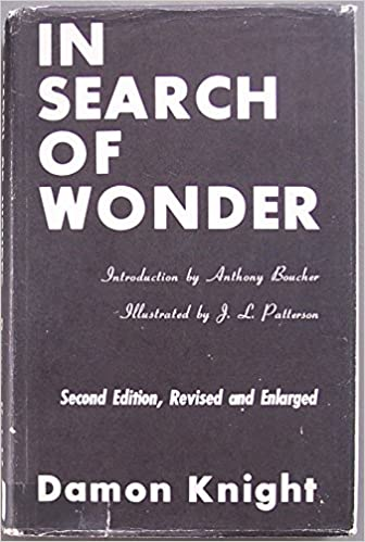 In Search Of Wonder Essays On Modern Science Fiction Damon Knight  In Search Of Wonder Essays On Modern Science Fiction Rev Edition