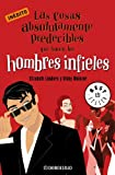 Las cosas absolutamente predecibles que hacen los hombres infieles/ The things that make absolutely predictable unfaithfuls mens (Best Sellers) (Spanish Edition)