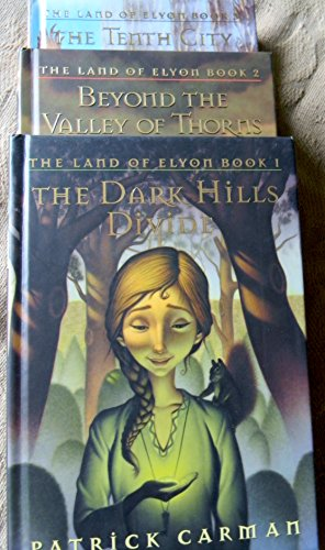 The Land of Elyon Books 1, 2, & 3 (The Dark Hills, Beyond the Valley of Thorns, The Tenth City)