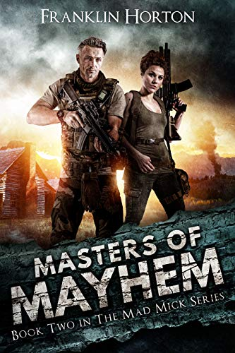 Masters of Mayhem: Book Two in The Mad Mick Series by [Horton, Franklin]