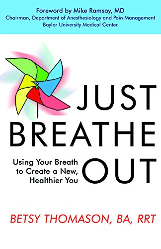 Just Breathe Out: Using Your Breath to Create a New, Healthier You Paperback – November 15, 2016 Betsy Thomason North Loop Books 163505334X Alternative Therapies