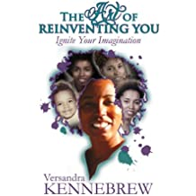 The Art of Reinventing You: Ignite Your Imagination