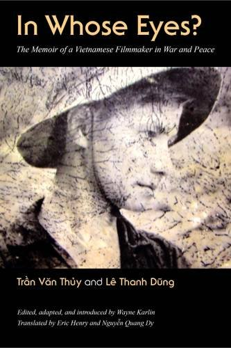 In Whose Eyes: The Memoir of a Vietnamese Filmmaker in War and Peace (Culture, Politics, and the Cold War) by Traaan Van Thauy