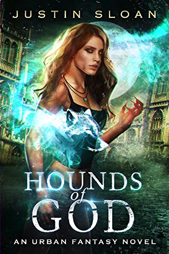 Hounds of God: A Werewolf Urban Fantasy Novel (Cursed Night Book 1) by [Sloan, Justin]
