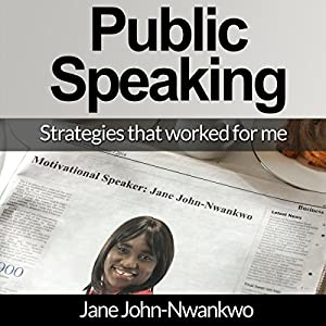 Public Speaking: Strategies That Worked for Me Audiobook