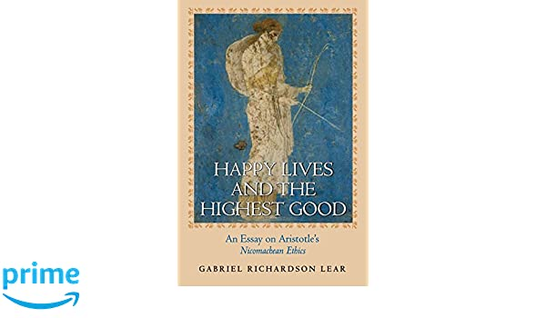 com happy lives and the highest good an essay on  com happy lives and the highest good an essay on aristotle s nicomachean ethics 9780691126265 gabriel richardson lear books