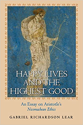 Amazoncom Happy Lives And The Highest Good An Essay On  Amazoncom Happy Lives And The Highest Good An Essay On Aristotles  Nicomachean Ethics  Gabriel Richardson Lear Books