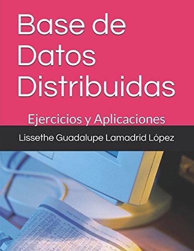 Base de Datos Distribuidas: Ejercicios y Aplicaciones (BDD) (Spanish Edition) [Lissethe Guadalupe Lamadrid Lopez] (Tapa Blanda)