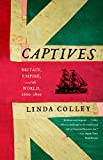 Download Captives: Britain, Empire, and the World, 1600-1850 in PDF ePUB Free Online