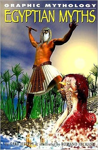 Egyptian Myths (Graphic Mythology): Gary Jeffrey, Romano Felmang ...