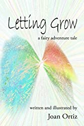 Letting Grow: a fairy adventure tale