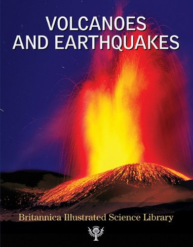 Volcanoes and Earthquakes - Book  of the Britannica Illustrated Science Library book series