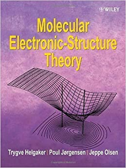 Book Molecular Electronic-Structure Theory 1st edition by Helgaker, Trygve, Jorgensen, Poul, Olsen, Jeppe (2013)