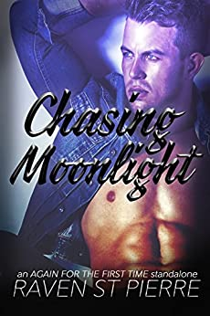 """Chasing Moonlight: A Standalone in the """"Again for the First Time"""" Family Saga (AFTFT Book 3) by [St. Pierre, Raven]"""