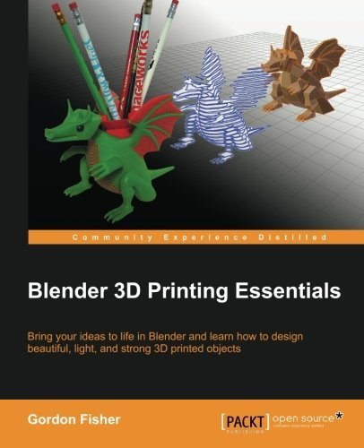 Blender 3D Printing Essentials by Fisher, Gordon (2013) Paperback (Blender 3d Printing)