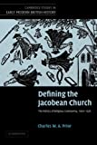 Defining the Jacobean Church : The Politics of Religious Controversy, 1603-1625, Prior, Charles W. A., 1107406889