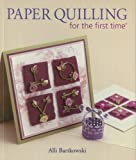 Sterling Publishing Lark Books-Paper Quilling For The First Time
