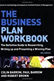 img - for The Business Plan Workbook: The Definitive Guide to Researching, Writing Up and Presenting a Winning Plan book / textbook / text book