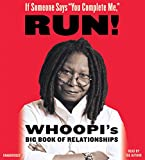 "If Someone Says""You Complete Me,"" RUN!: Whoopi s Big Book of Relationships"