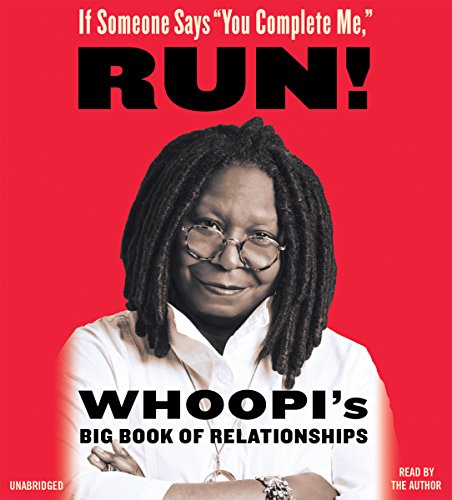 """If Someone Says """"You Complete Me,"""" RUN!: Whoopi's Big Book of Relationships cover"""