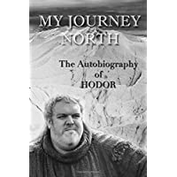 The Autobiography of Hodor: My Journey North