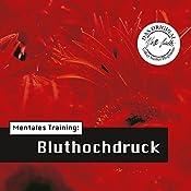 Mentales Training: Bluthochdruck (Die Hörapotheke 1) | Volker Sautter