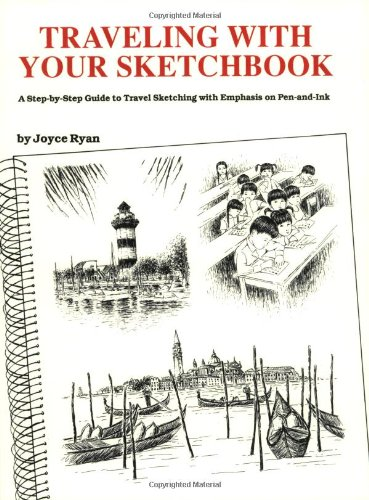 Traveling With Your Sketchbook: A Step-by-Step Guide to...