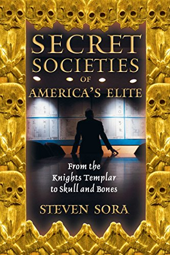 Secret Societies of America's Elite: From the Knights Templar to Skull and Bones (Knights Templar Of The United States Of America)