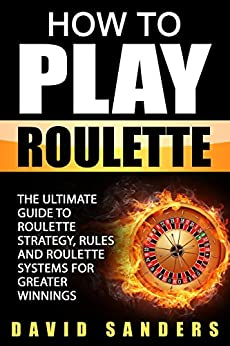 ^BEST^ How To Play Roulette: The Ultimate Guide To Roulette Strategy, Rules And Roulette Systems For Greater Winnings. Hoteles Teams active guiding firmware Nikon Medical