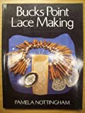 img - for Bucks Point Lace-making by Pamela Nottingham (1992-07-05) book / textbook / text book