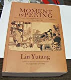 MOMENTS IN PEKING - THREE BOOKS;DAUGHTERE OS A TAOIST,TRAGEDY IN THE GARDEN, THESONG OF AUTUMN