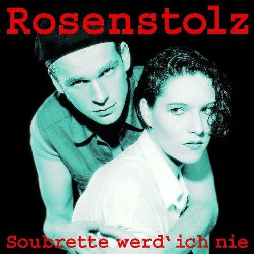 Rosenstolz - Soubrette Werd