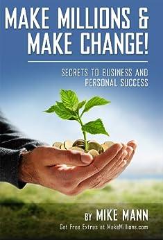 Make Millions and Make Change! by [Mann, Mike, Yakymishen, Karen, Becker, Barbarba, Hall, Brooke, Yablon, Alys]
