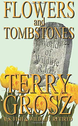Read Online Flowers and Tombstones of a Conservation Officer: Volume 1: Struggles Won And Lost pdf