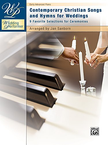 (Wedding Performer -- Contemporary Christian Songs and Hymns for Weddings: 9 Favorite Selections for Ceremonies (Piano Solo) (Wedding Performer Series) )