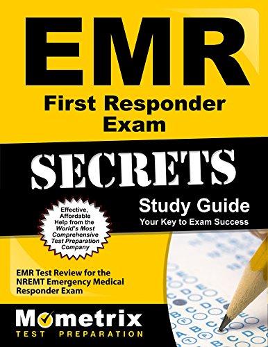 EMR First Responder Exam Secrets Study Guide: EMR Test Review for the NREMT Emergency Medical Responder Exam (Secrets (Mometrix))