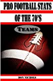 Pro Football Stats of The 70s, Don Nichols, 0984541713