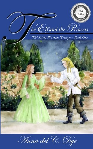 Download The Elf and the Princess (The Silent Warrior Trilogy) (Volume 1) ebook