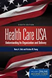 Health Care USA: Understanding Its Organization and Delivery, 8th Edition