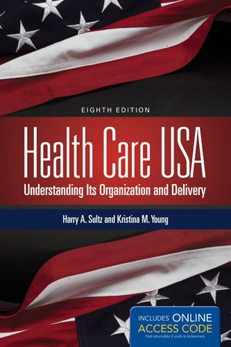 Health Care Usa  Understanding Its Organization And Delivery  8Th Edition