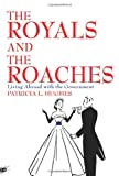 The Royals and the Roaches, Patricia Hughes, 0595314961