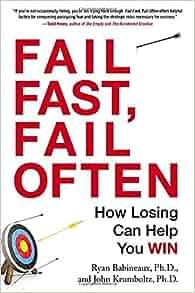 Fail Fast, Fail Often: How Losing Can Help You Win: Ryan ...