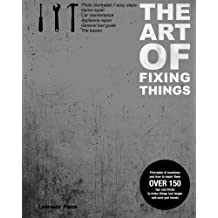 Amazon used repair maintenance automotive books the art of fixing things principles of machines and how to repair them 150 tips and tricks to make things last longer and save you money fandeluxe Choice Image