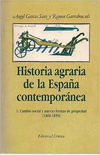 Historia agraria de la España contemporanea. 1800-1850 tomo 1 Cr ...