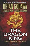 The Dragon King: First Emperor of China (Chronicles of the Watchers) (Volume 1)