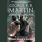 Wild Cards VII: Dead Man's Hand | George R. R. Martin, Wild Cards Trust,John Jos. Miller