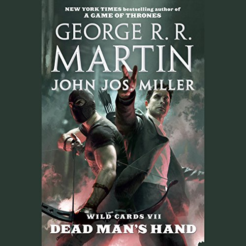 Wild Cards VII - Dead Man's Hand -  George R. R. Martin , Wild Cards Trust , John Jos. Miller