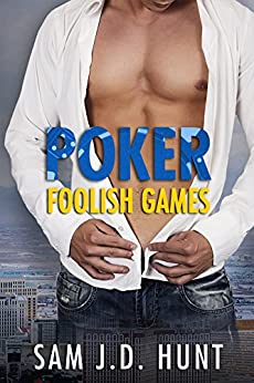Poker: Foolish Games (Thomas Hunt Series Book 3) by [Hunt, Sam J.D.]