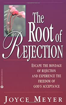 The Root of Rejection: Escape the Bondage of Rejection and Experience the Freedom of God's Acceptance 0446692247 Book Cover